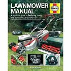 Lawnmower Manual: A Practical Guide to Choosing, Using and Maintaining a Lawnmower by Brian Radam (Hardback, 2014)