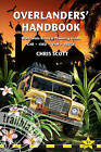 Overlanders' Handbook: Worldwide Route and Planning Guide  for Car, 4WD, Van, Truck by Chris Scott (Hardback, 2011)