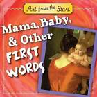 Mama, Baby, & Other First Words by Suzanne Bober, Julie Merberg (Board book, 2010)