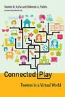 Connected Play: Tweens in a Virtual World by Yasmin B. Kafai, Deborah A. Fields (Hardback, 2013)