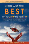 Bring Out the Best in Your Child and Your Self by Ilene Val-Essen (Paperback / softback, 2010)