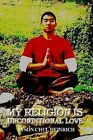My Religion is Unconditional Love by TYSON HEINRICH (Paperback, 2009)