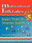 Multicultural Folktales: Readers Theatre for Elementary Students by Suzanne I. Barchers (Paperback, 2000)