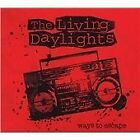 The Living Daylights - Ways To Escape (2008)