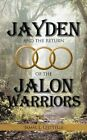 Jayden and The Return of The Jalon Warriors 9781450202886 Book