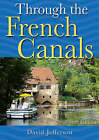Through the French Canals by Philip Bristow, David Jefferson, Preben Dahlstrom (Paperback, 2006)