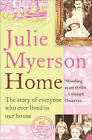 Home: The Story of Everyone Who Ever Lived in Our House by Julie Myerson (Paperback, 2005)