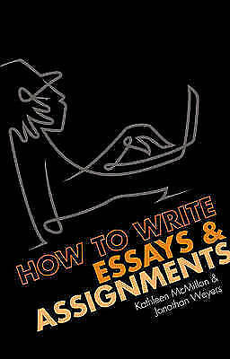 """AS NEW"" How to write Essays and Assignments, Weyers, Dr Jonathan, McMillan, Dr"