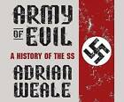 Army of Evil: A History of the SS by Adrian Weale (CD-Audio, 2016)