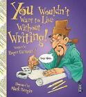 You Wouldn't Want To Live Without Writing! by Roger Canavan (Paperback, 2015)