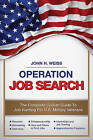 Operation Job Search: A Guide for Military Veterans Transitioning to Civilian Careers by John Henry Weiss (Paperback, 2016)