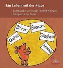 Ein Leben mit der Maus von Isolde Schmitt-Menzel (2012, Taschenbuch)