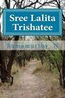 Sree Lalita Trishatee: 300 Divine Names of the Celestial Mother by MR Ramamurthy N (Paperback / softback, 2013)
