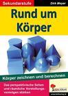 Rund um Körper von Dirk Meyer (2013, Taschenbuch)