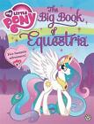 The Big Book of Equestria by My Little Pony (Paperback, 2016)