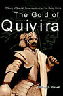 The Gold of Quivira: A Story of Spanish Conquistadores on the Great Plains by Anthony J Barak (Paperback / softback, 2000)
