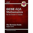 New GCSE Maths AQA Revision Guide: Higher - for the Grade 9-1 Course (with Online Edition) by CGP Books (Paperback, 2015)
