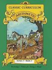 Classic Curriculum: Arithmetic, Book 3 by Rudolph Moore, Betty Moore (Spiral bound, 2003)