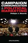 Campaign Communication and Political Marketing by Philippe J. Maarek (Hardback, 2011)