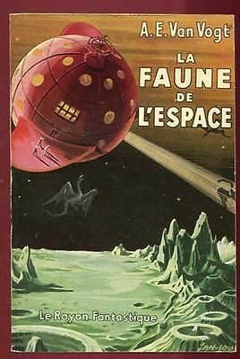 A.E VAN VOGT: LA FAUNE DE L'ESPACE. RAYON FANTASTIQUE. 1952.