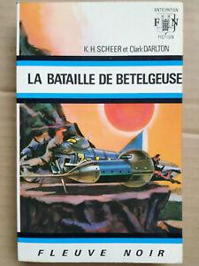 K. H. Scheer et Clark Darlton - La bataille de Betelgeuse/ Fleuve Noir, 1972