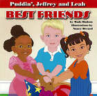 Puddin', Jeffrey and Leah: Best Friends by Wade Hudson (Board book, 2008)