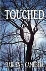 Touched by Darlene Campbell (Paperback / softback, 2013)