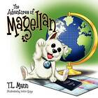 The Adventures of Magellan by T L Mann (Paperback / softback, 2009)