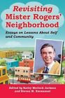 Revisiting Mister Rogers' Neighborhood: Essays on Lessons of Self and Community by McFarland & Co  Inc (Paperback, 2016)