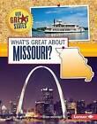 What's Great about Missouri? by Robin Koontz (Hardback, 2015)