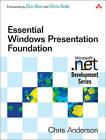 Essential Windows Presentation Foundation (WPF) by Chris Anderson (Paperback, 2007)
