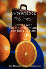 Workplace Recipes: Coping with Unemployment and the Job You Hate by Joy Mouton (Paperback, 2009)