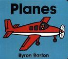 Planes by Byron Barton (Board book, 1998)