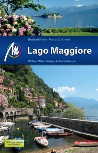 1 von 1 - REISEFÜHRER LAGO MAGGIORE 2014/15 mit Mailand, Lago d'Orta Michael Müller Verlag