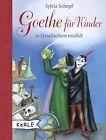 Goethe für Kinder von Sylvia Schopf (2011, Gebundene Ausgabe)