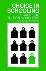 Choice in Schooling: A Case for Tuition Vouchers by David W Kirkpatrick (Paperback / softback, 1999)