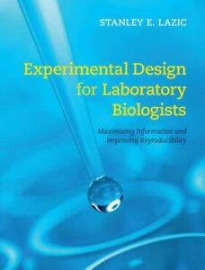Experimental Design for Laboratory Biologists Maximising Information and Improv - Gillingham, United Kingdom - Experimental Design for Laboratory Biologists Maximising Information and Improv - Gillingham, United Kingdom