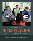Interviewing: Principles and Practices: Principles and Practices by Charles J. Stewart, William B. Cash (Paperback, 2013)