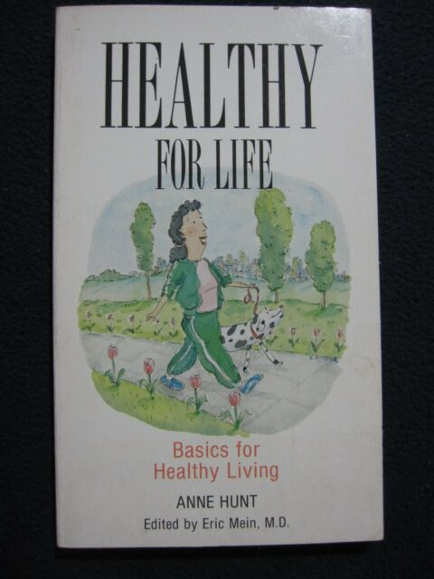 Healthy for Life: Basics for Healthy Living [Paperback] [Aug 01, 1991] Hunt, A..