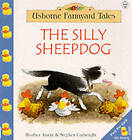 The Silly Sheepdog by Heather Amery (Paperback, 2000)