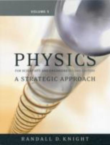 Physics for Scientists and Engineers: A Strategic Approach: Text Component v. 5