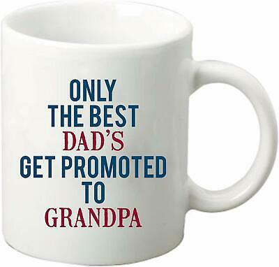 Great Dads Get Promoted To Grandpas Grandfather Funny Ceramic White Coffee Mug