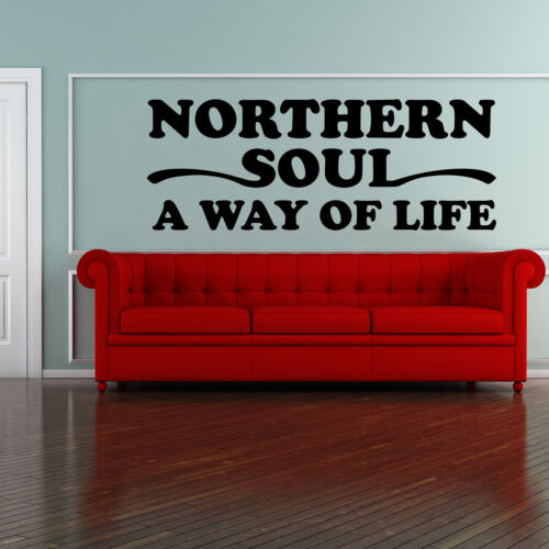 Northern Soul A Way Of Life Wall Art Sticker Vinyl Decal Quote