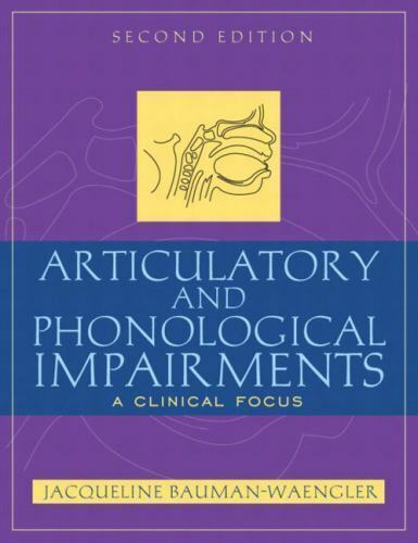 Articulatory and Phonological Impairments : A Clinical Focus