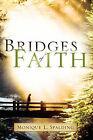 Bridges of Faith by Monique L Spalding (Paperback / softback, 2005)