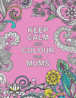 Keep Calm and Colour for Mums by Summersdale Publishers (Paperback, 2015)