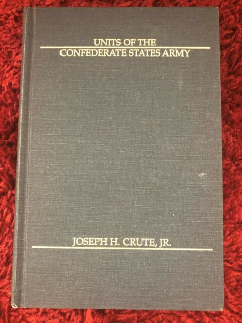 Units of the Confederate States Army by Joseph Crute Jr. (Hardcover)