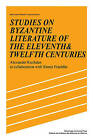 Studies on Byzantine Literature of the Eleventh and Twelfth Centuries by Simon Franklin, Alexander Kazhdan (Paperback, 2009)