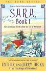 Sara: Learns the Secret About the Law of Attraction: Book 1 by Jerry Hicks, Esther Hicks (Paperback, 2007)
