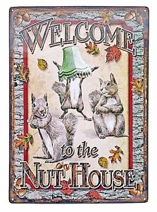 12-034-x-17-034-Tin-Metal-Sign-Welcome-To-The-Nut-House-Squirrel-Leaves-Fall-Funny
